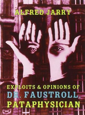Exploits & Opinions Of Dr Faustroll (Paperback)