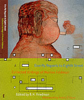 Give My Regards To Eighth Street: Collected Writings of Morton Feldman (Paperback)