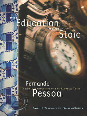 The Education Of The Stoic: The Only Manuscript of the Baron of Teive (Paperback)