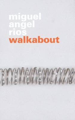 Miguel Angel Rios - Walkabout (Paperback)
