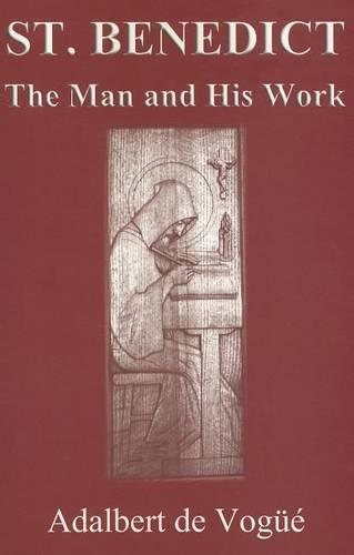 Saint Benedict: The Man and His Work (Paperback)