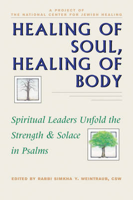 Healing Body, Healing Soul: Spiritual Leaders Unfold the Strength & Solace in Psalms (Paperback)