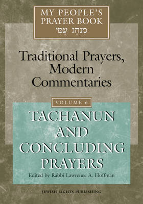 My People's Prayer Book: Tachanun and Concluding Prayers v. 6: Tachanun and Concluding Prayers (Hardback)