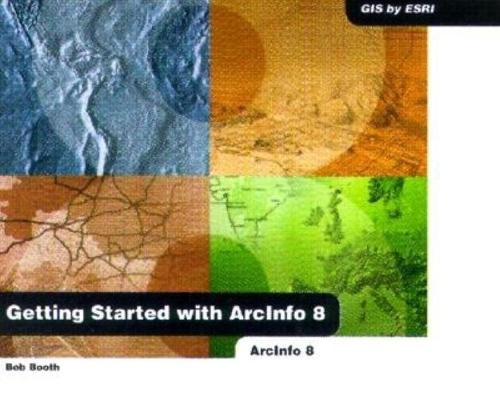 Getting Started with ArcInfo (Paperback)