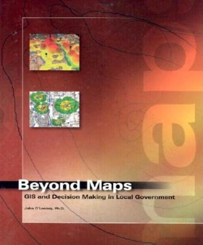 Beyond Maps: GIS and Decision Making in Local Government (Hardback)