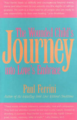 Wounded Child's Journey into Love's Embrace (Paperback)
