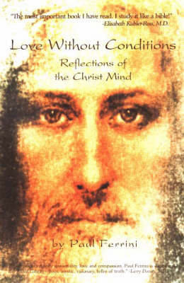 Love Without Conditions: Reflections of the Christ Mind, Part I (Paperback)