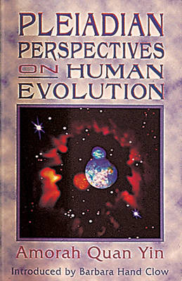 Pleiadian Perspectives on Human Evolution (Paperback)
