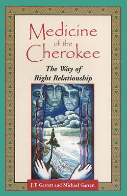 Medicine of the Cherokee: The Way of Right Relationship - Folk wisdom series (Paperback)