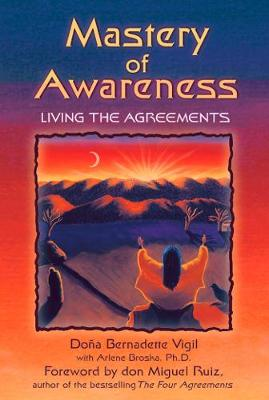 Mastery of Awareness: Living the Agreements (Paperback)