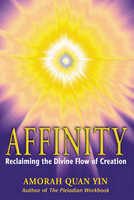 Affinity: Reclaiming the Divine Flow of Creation (Paperback)