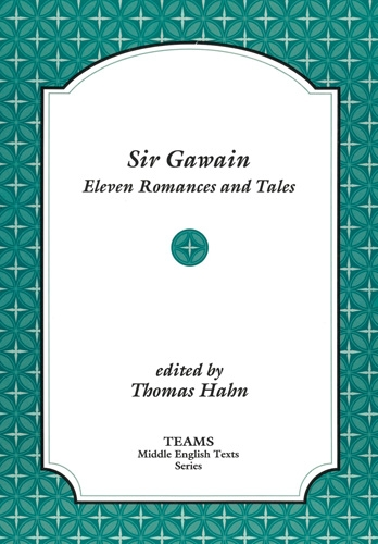 Sir Gawain: Eleven Romances and Tales - TEAMS Middle English Texts Series (Paperback)