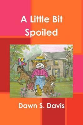 A Little Bit Spoiled (Paperback)