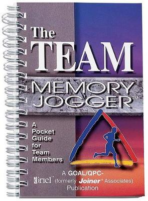 The Team Memory Jogger: a Pocket Guide for Team Members (Paperback)