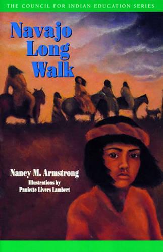 Navajo Long Walk - Council for Indian Education Series (Paperback)