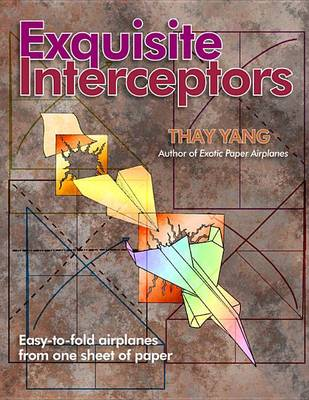 Exquisite Interceptors: Easy to Fold Airplanes from One Sheet of Paper (Paperback)