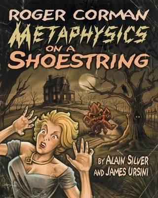 Roger Corman: Metaphysics on a Shoestring (Paperback)