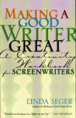 Making a Good Writer Great: A Creativity Workbook for Screenwriters (Paperback)