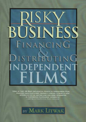 Risky Business: Financing and Distributing Independent Films (Paperback)