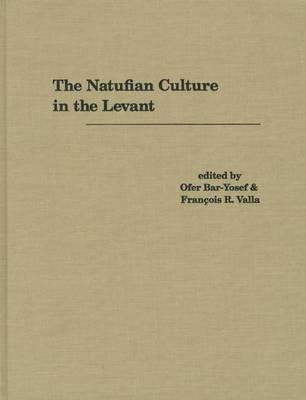 The Natufian Culture in the Levant - Archaeology S. No. 1 (Hardback)