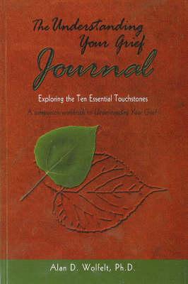 Understanding Your Grief Journal: Exploring the Ten Essential Touchstones (Paperback)