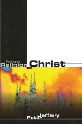 From Religion to Christ (Paperback)