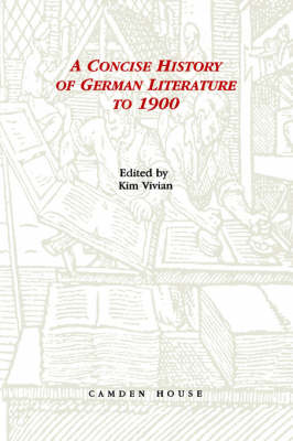 Concise History of German Literature to 1900 - Studies in German Literature, Linguistics, and Culture (Hardback)