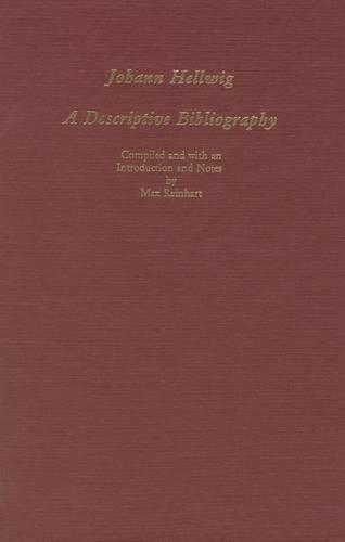 Johann Hellwig: A Descriptive Bibliography - Studies in German Literature, Linguistics, and Culture (Hardback)