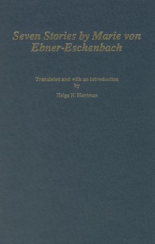 Seven Stories by Marie von Ebner-Eschenbach - Studies in German Literature, Linguistics, and Culture (Hardback)