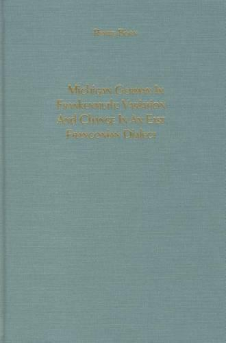 Michigan German in Frankenmuth: Variation and Change in an East Franconian Dialect - Studies in German Literature, Linguistics, and Culture (Hardback)