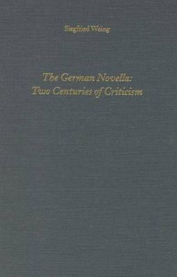 The German Novella: Two Centuries of Criticism - Literary Criticism in Perspective (Hardback)
