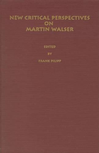 New Critical Perspectives on Martin Walser - Literary Criticism in Perspective (Hardback)