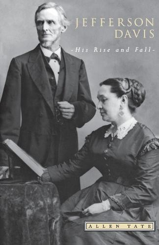 Jefferson Davis: His Rise and Fall - Southern Classics Series (Paperback)