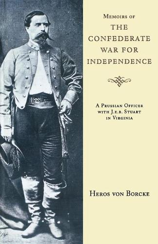 Memoirs of the Confederate War for Independence - Southern Classics Series (Paperback)