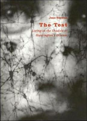 The Test: Living in the Shadow of Huntington's Disease: Living in the Shadow of Huntington's Disease (Paperback)