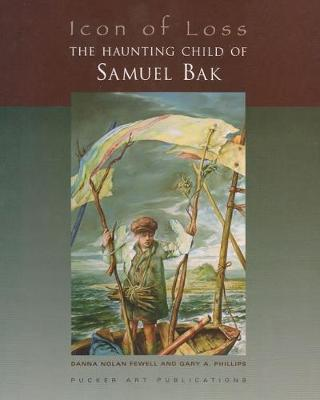 Icon of Loss: The Haunting Child of Samuel Bak (Hardback)