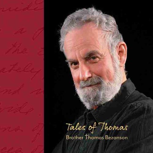 Tales of Thomas: Brother Thomas Bezanson (1929-2007) (Hardback)