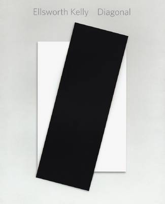 Ellsworth Kelly: Diagonal (Hardback)