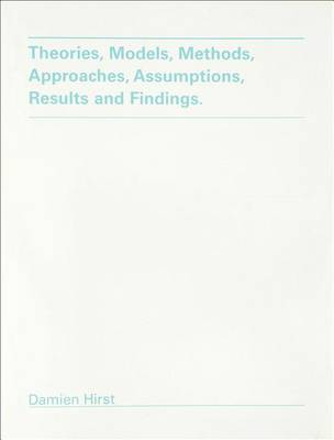 Theories, Models, Methods, Approaches, Assumptions, Results and Findings (Hardback)