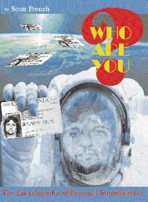 Who are You?: The Encyclopedia of Personal Identification (Paperback)