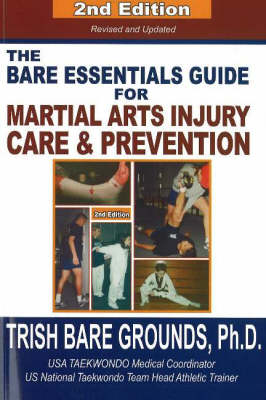 Bare Essentials Guide for Martial Arts Injury Care & Prevention: Second Edition (Paperback)