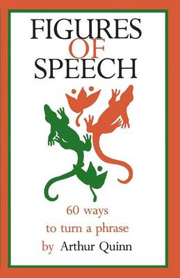 Figures of Speech: 60 Ways To Turn A Phrase (Paperback)