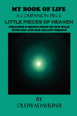 My Book of Life A Companion Piece: Little Pieces of Heaven (Paperback)