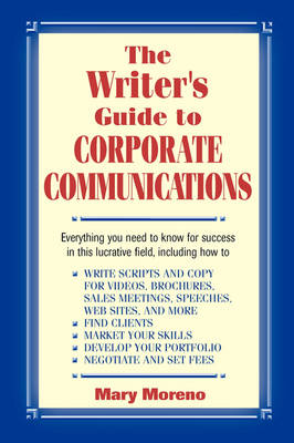 The Writer's Guide to Corporate Communications (Paperback)
