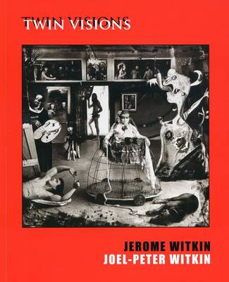 Jerome Witkin, Joel-Peter Witkin - Twin Visions +CD (Paperback)