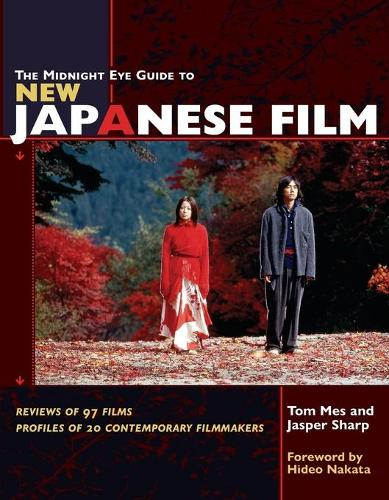 The Midnight Eye Guide to New Japanese Film (Paperback)