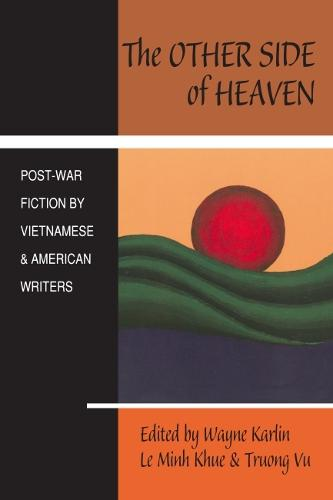 The Other Side of Heaven: Post-War Fiction by Vietnamese and American Writers (Paperback)