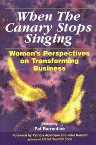 When the Canary Stops Singing: Women's Perspectives on Transforming Business (Hardback)