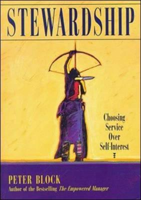 Stewardship: Choosing Service Over Self Interest (Paperback)
