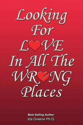 Looking for Love in All the Wrong Places (Paperback)